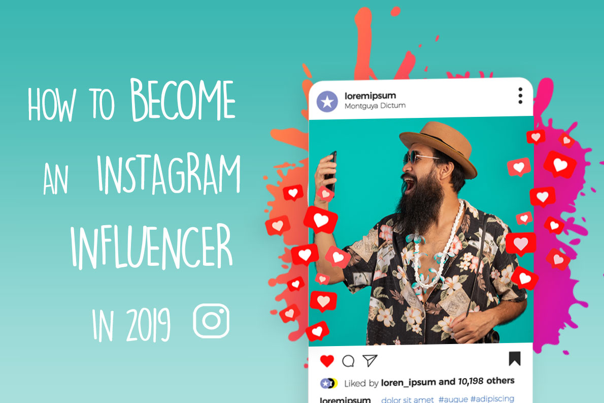 How To Become An Instagram Influencer in 2019 - Ifluenz blog